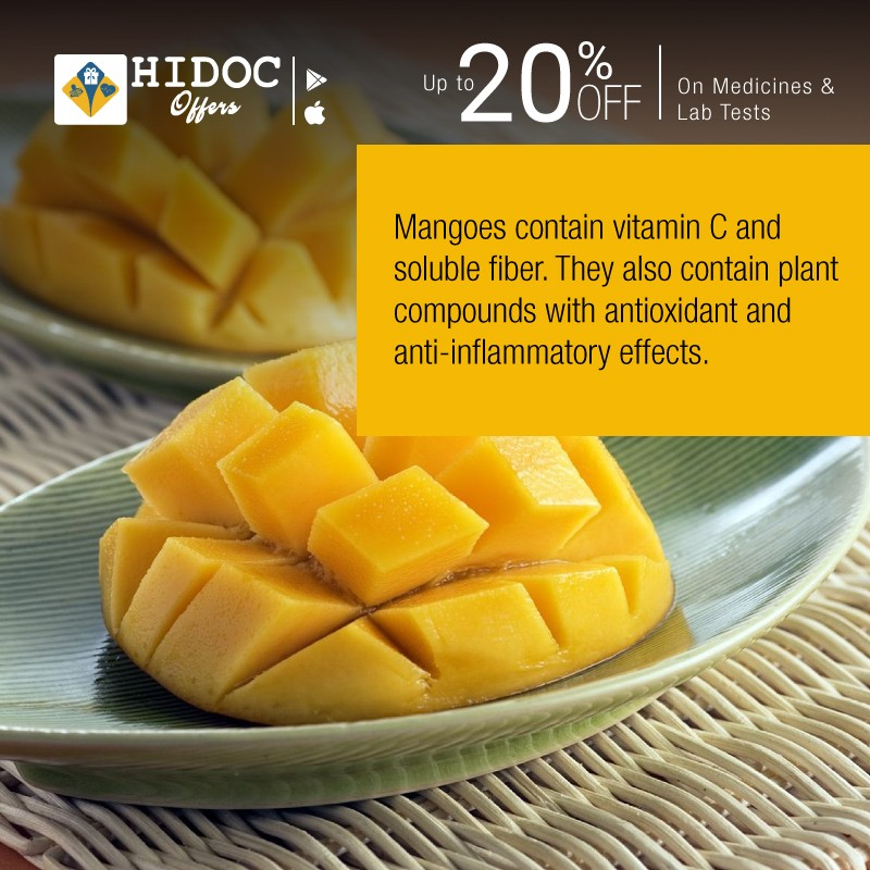 Health Tip - Mangoes contain vitamin C and  soluble fiber. They also contain plant  compounds with antioxidant and  anti-inflammatory effects.